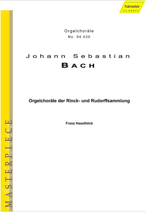 Bach: Organ Chorales of the Rinck and Rudorff Collections