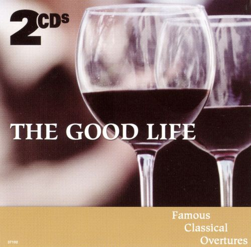 The Good Life: Famous Classical Overtures, Vol  2 - | Songs