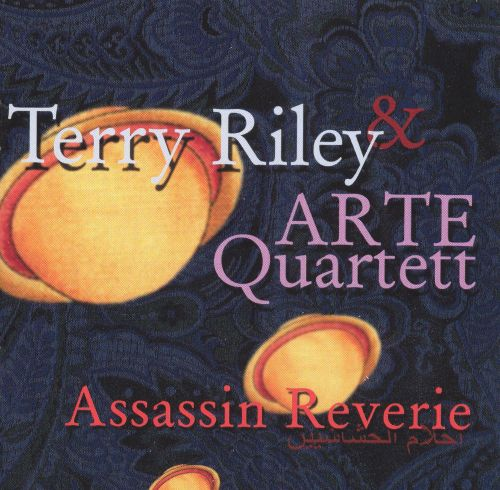 Terry Riley: Assassin Reverie