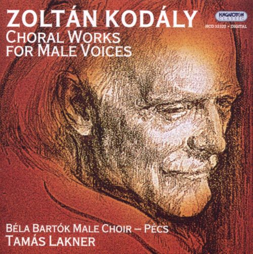 Kodály: Choral Works for Male Voices