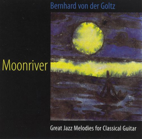 Moonriver: Great Jazz Melodies for Classical Guitar
