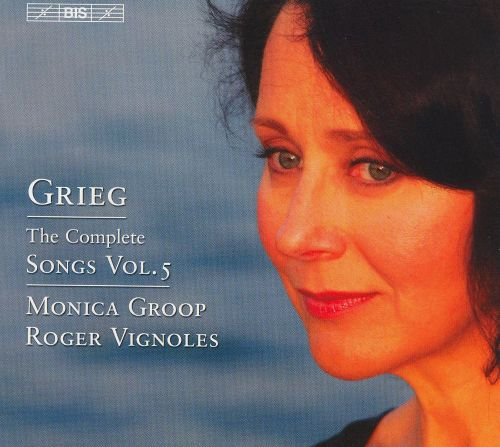 Grieg: The Complete Songs, Vol. 5