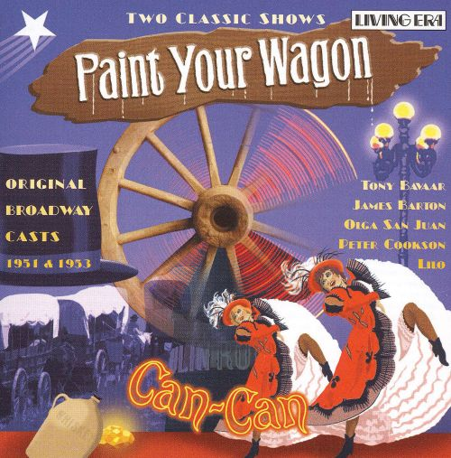 Paint Your Wagon / Can-Can [Original Broadway Casts]