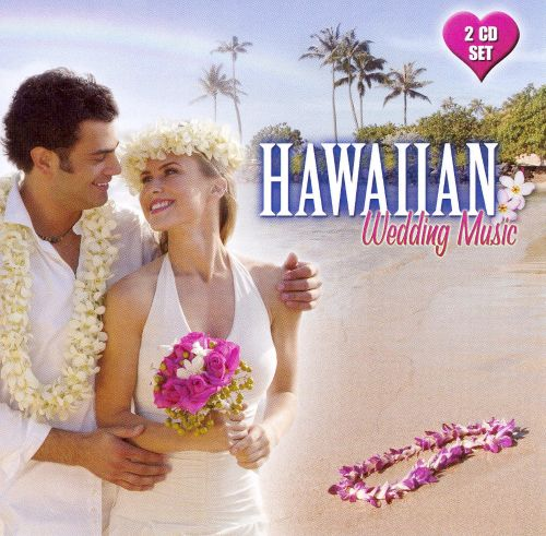 Story Country Wedding Songs Music Playlist: Hawaiian Wedding Music - Various Artists