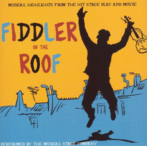 Fiddler on the Roof: Musical Highlights from the Hit Stage Play and Movie