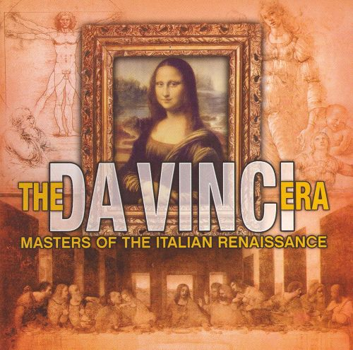 The Da Vinci Era: Masters of the Renaissance