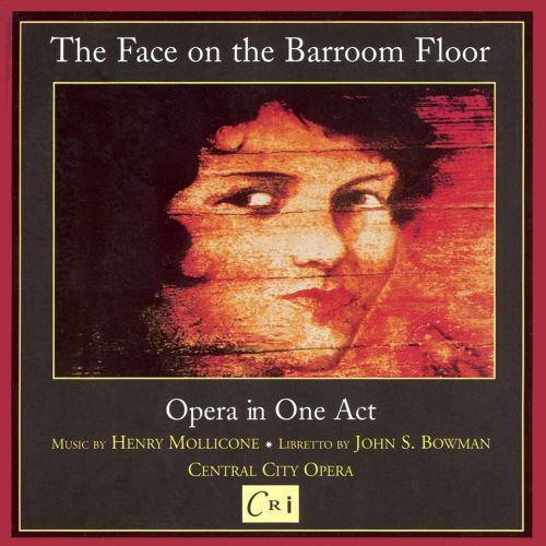 Lovely Henry Mollicone: The Face On The Barroom Floor ...