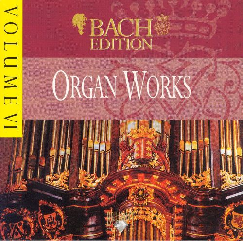 Bach Edition, Vol. 6: Organ Works