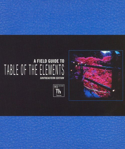 A Field Guide to Table of the Elements: Southeastern Edition