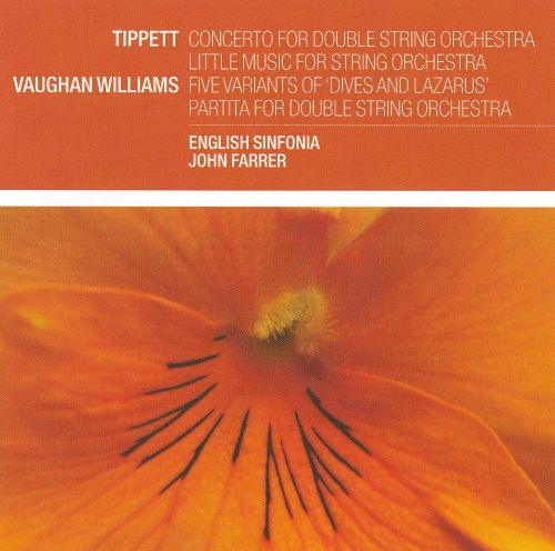 Tippett: Concerto for Double String Orchestra; Little Music; Vaughan Williams: Five Variants of 'Dives and Lazarus'; Partita