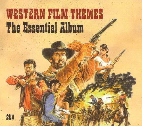 Western Film Themes: The Essential Album