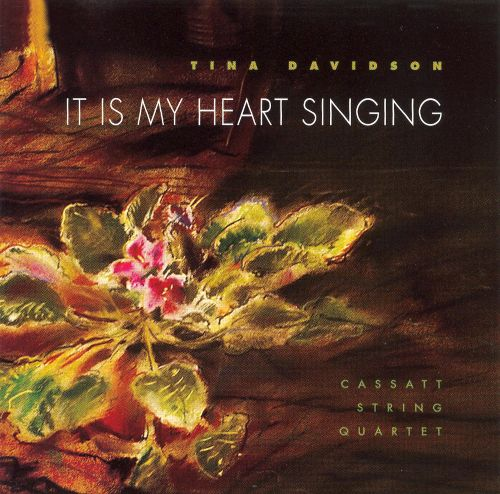 Tina Davidson: It is My Heart Singing