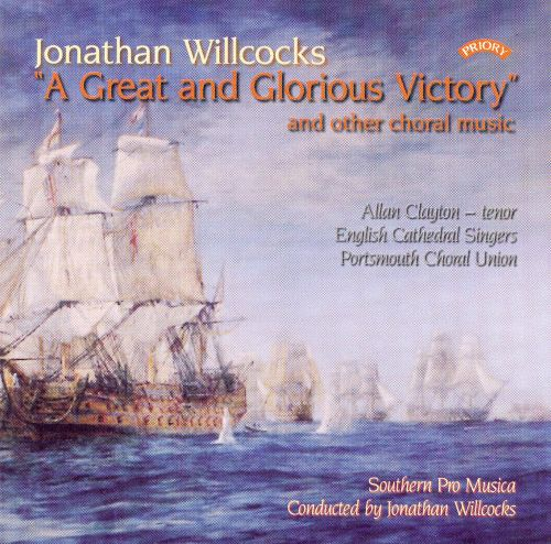 Jonathan Willcocks: A Great and Glorious Victory