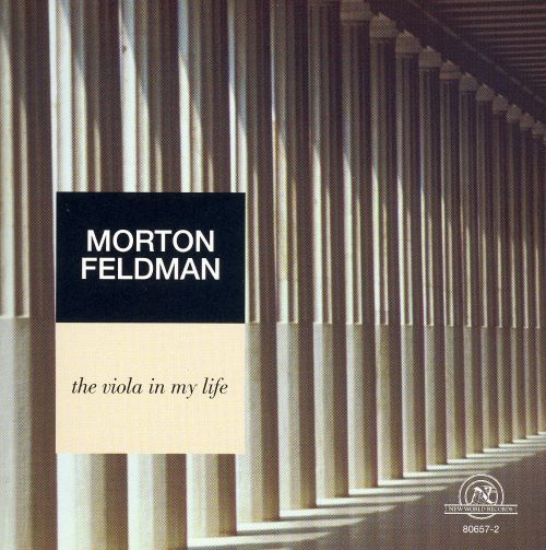 Morton Feldman: The Viola in My Life