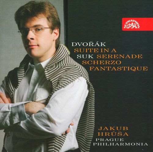 Dvorak: Suite in A; Suk: Serenade; Scherzo Fantastique