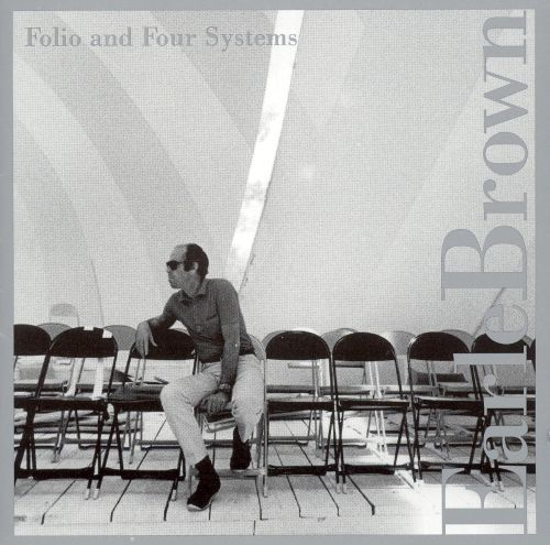 Earle Brown: Folio and Four Systems
