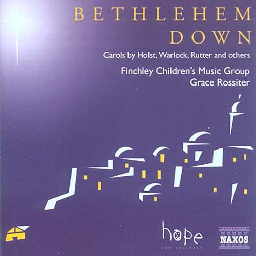 Bethlehem Down: Carols by Holst, Warlock, Rutter and Others