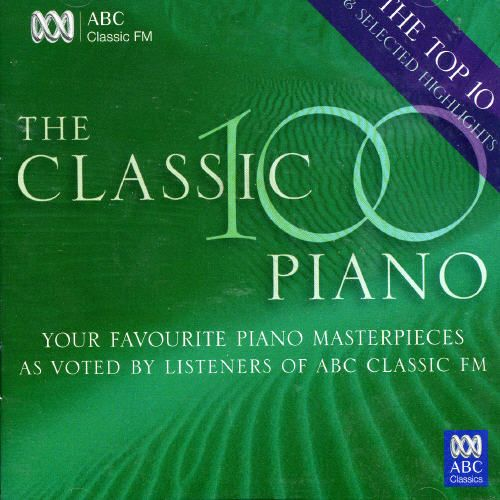 Classic 100 Piano: Top 10 & Selected Highlights [Australia]