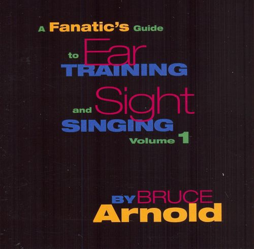 A Fanatic's Guide to Ear Training and Sight Singing, Vol. 1