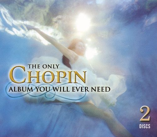 The Only Chopin Album You Will Ever Need
