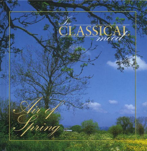 In Classical Mood: Air of Spring