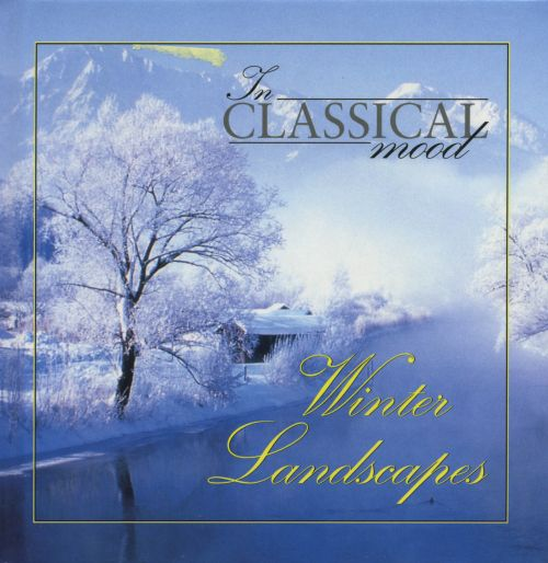 In Classical Mood: Winter Landscapes
