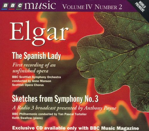 Elgar: The Spanish Lady; Sketches from Symphony No. 3