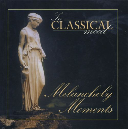 In Classical Mood: Melancholy Moments