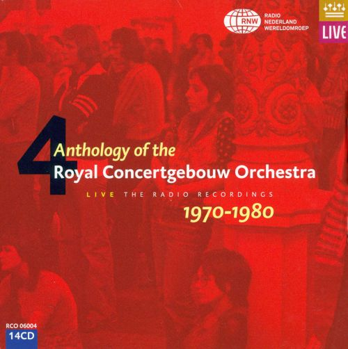 Anthology of the Royal Concertgebouw Orchestra, Vol. 4: Live, The Radio Recordings, 1970-1980