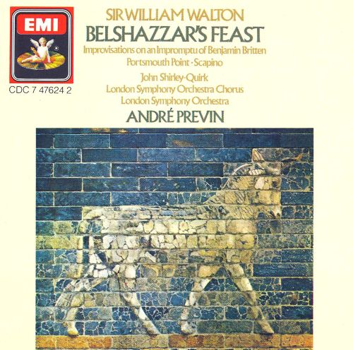 Walton: Behshazzar's Feast; Portsmouth Point; Scapino; Imporvisations on an Impormptu of Benjamin Britten