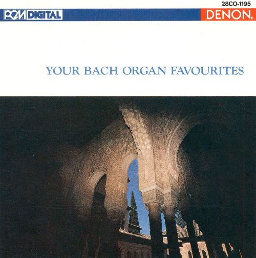 Your Bach Organ Favourites