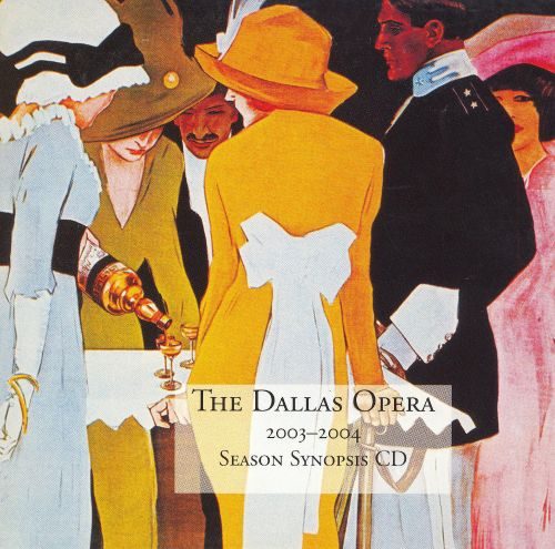 The Dallas Opera 2003 2004 Season Synopsis Cd Songs
