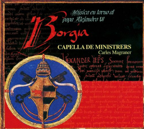 Borgia: Music at the time of Pope Alexander VI