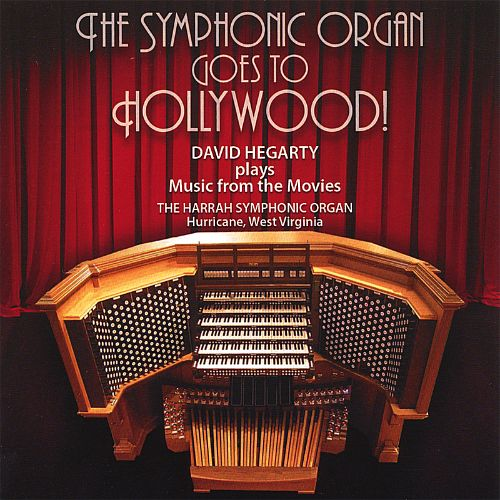 The Symphonic Organ Goes To Hollywood!