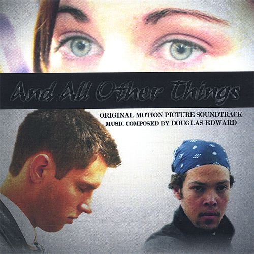 And All Other Things [Original Motion Picture Soundtrack]