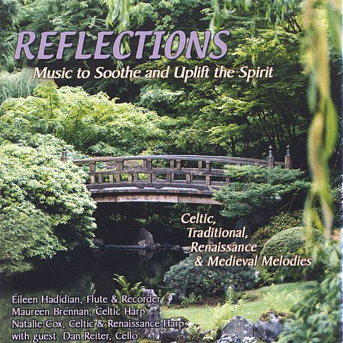 Reflections: Music to Soothe and Uplift the Spirit