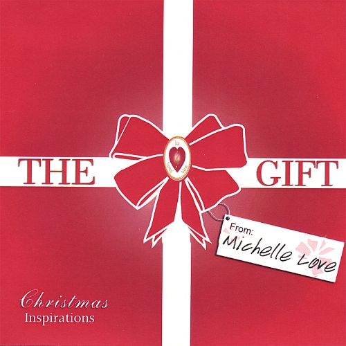 The Gift: Christmas Inspirations from Michelle Love