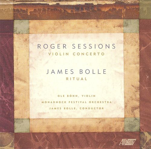 Roger Sessions: Violin Concerto; James Bolle: Ritual
