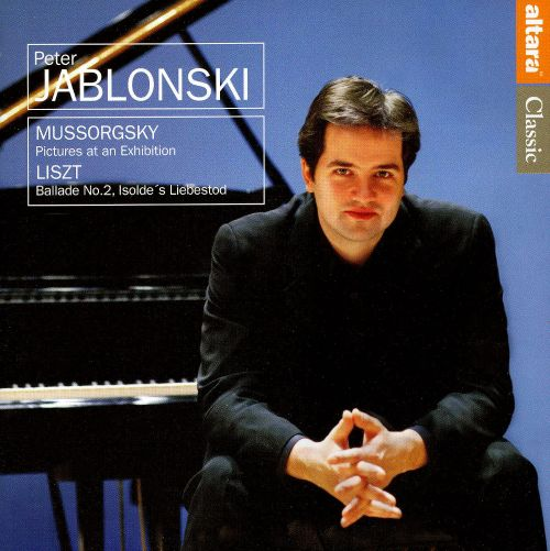 Mussorgsky: Pictures at an Exhibition; Liszt: Ballade No. 2; Isolde's Liebestod