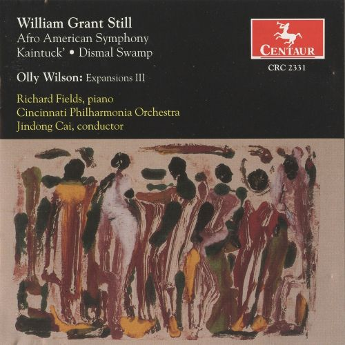 William Grant Still: Afro American Symphony; Kaintuck'; Dismal Swamp; Olly Wilson: Expansions 3
