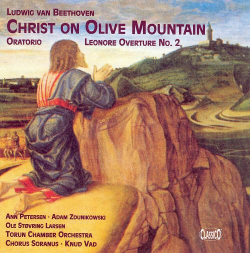 Beethoven: Christ on Olive Mountain; Leonore Overture No. 2