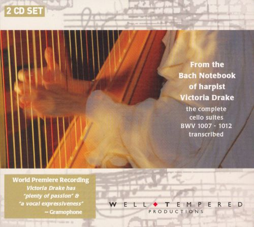 From The Bach Notebook of Harpist Victoria Drake: The Complete Cello Suites