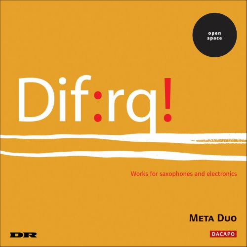 Dif:rq! - Works for Saxophones and Electronics