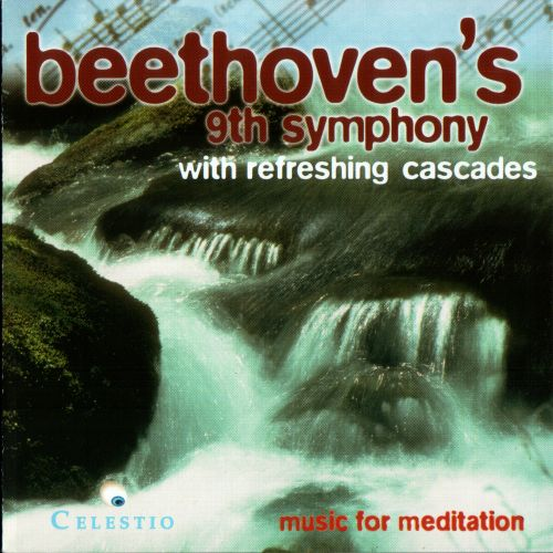 Music for Meditation: Beethoven's 9th Symphony with Refreshing Cascades