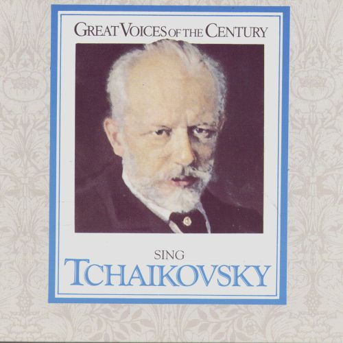Great Voices of the Century Sing Tchaikovsky