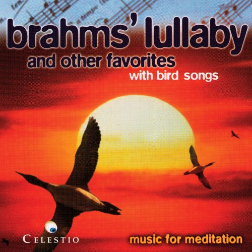 Music for Meditation: Brahms' Lullaby and Other Favorites with Bird Songs