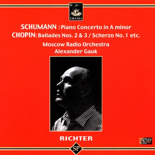 Schumann: Piano Concerto in A minor; Chopin: Ballades Nos. 2 & 3; Scherzo No. 1; Etc.