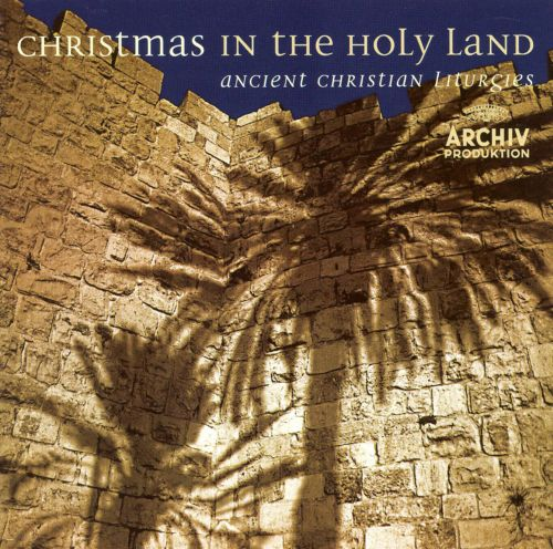 Christmas in the Holy Land: Ancient Christian Liturgies