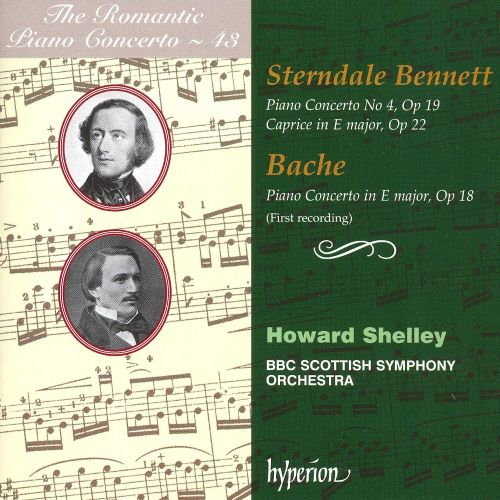 The Romantic Piano Concerto, Vol. 43: Sterndale Bennett & Bache