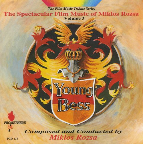 The Spectacular Film Music of Miklos Rozsa, Vol. 3: Young Bess
